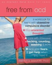 Free from OCD: A Workbook for Teens with Obsessive-Compulsive Disorder (Instant