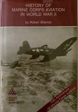 HISTORY OF MARINE CORPS AVIATION IN WORLD WAR II BY ROBERT SHERROD *FIRST ED*