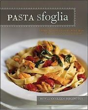 Pasta Sfoglia: From Our Table to Yours, More Than 100 Fresh, Seasonal Pasta Dish