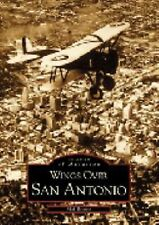 Images of Aviation Ser.: Wings over San Antonio by Mel Brown (2001, Paperback)