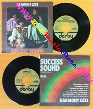 LP 45 7'' HARMONY CATS Success sound theme 1977 italy DERBY 10021 no cd mc dvd*