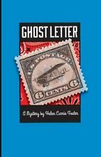 Ghost Letter (The Alice MacDonald Greer Mystery Series) (Volume 3) by Foster, H