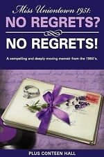 Miss Uniontown 1951: No Regrets? No Regrets! : A compelling and deeply moving...
