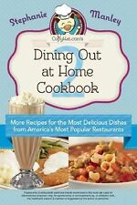 Copykat.com's Dining Out At Home Cookbook 2: More Recipes for the Most Delicious