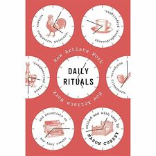 Daily Rituals : How Artists Work (2013, Hardcover)