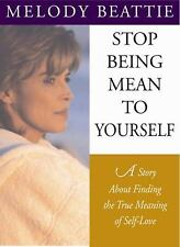 Stop Being Mean to Yourself ~ Find the Meaning of Self-Love ~Melody Beattie ~New