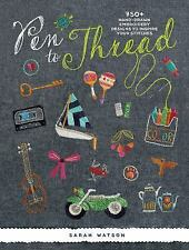 Pen to Thread : Hand-Drawn Embroidery Designs to Inspire Your Stitches by...