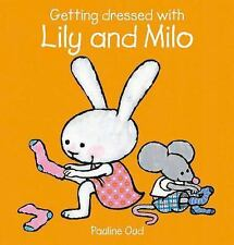 Lily and Milo: Getting Dressed with Lily and Milo by Pauline Oud (2010,...