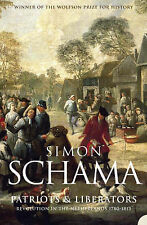 Patriots and Liberators: Revolution in the Netherlands, 1780-1813 by Simon...