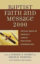 The Baptist Faith and Message 2000: Critical Issues in America's Largest Prote..