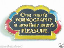 One Man's PORNOGRAPHY is another man's PLEASUER. Pin (say 178)