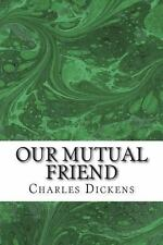 Our Mutual Friend by Charles Dickens (2013, Paperback)