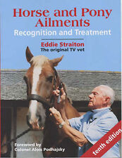 Horse and Pony Ailments: Recognition and Treatment Eddie Straiton Very Good Book