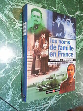 LES NOMS DE FAMILLE EN FRANCE HISTOIRES ET ANECDOTES JACQUES DUPAQUIER  2000