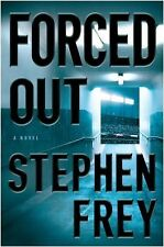 FORCED OUT  by Stephen Frey (2008, Hardcover)...SUSPENSE/CRIME....LIKE NEW
