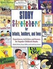 Story Stretchers for Infants, Toddlers, and Twos: Experiences, Activities, and G
