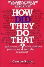 How Did They Do That?, Sutton, Caroline, Good Condition, Book