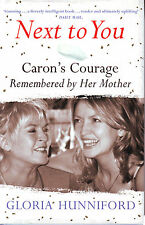 NEXT TO YOU: CARON'S COURAGE REMEMBERED BY HER MOTHER/Gloria Hunniford/Keating