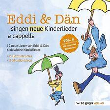 EDDI & DÄN - SINGEN NEUE KINDERLIEDER A CAPPELLA 2 - WISE GUYS - 2 CD NEU