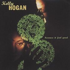 Kelly Hogan - Because It Feel Good CD