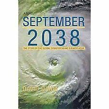 September 2038 : The Story of the Global Disaster Squad's Finest Hour by...