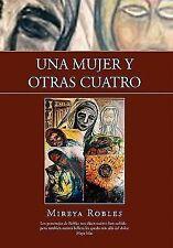 Una Mujer y Otras Cuatro by Mireya Robles (2010, Hardcover)