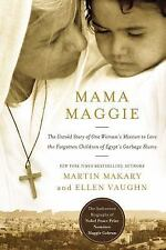 Mama Maggie: The Untold Story of One Woman's Mission to Love the Forgotten Child