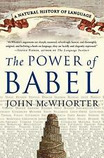 The Power of Babel : A Natural History of Language by John McWhorter (2003,...