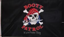 BOOTY PATROL PIRATE FLAG - IT'S A PIRATE THING! SKULL & CROSSED BONES - SWORD