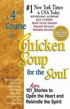 A 4th Course of Chicken Soup for the Soul: 101 Stories to Open the Heart