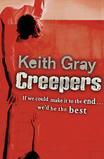 Creepers by Keith Gray (Paperback, 2004)