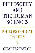 Philosophical Papers: Volume 2, Philosophy and the Human Sciences by Charles...
