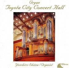 YUICHIRO SHIINA / ORGANIST - Toyota City Concert Hall - Ultra RARE 2005 Japan CD