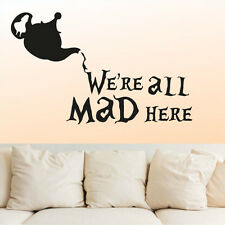 Wall Decal Vinyl Alice in Wonderland We are All Mad here Cat Tea  r1407