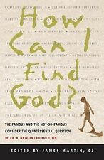 How Can I Find God?: The Famous and the Not-So-Famous Consider the Quintessentia