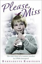 Please, Miss: The true story of a trainee teacher in 1960s Liverpool, Robinson,