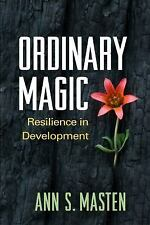 Ordinary Magic: Resilience in Development by Ann S. Masten