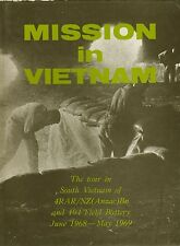 Mission In Vietnam 4RAR/NZ(Anzac) Bn/104 Field Battery 1968-1969 By J R Webb