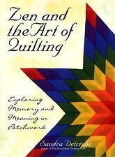 Zen And The Art Of Quilting Memory and Meaning in Patchwork Sandra Detrixhe