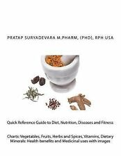 Quick Reference Guide to Diet, Nutrition, Diseases and Fitness by Pratap...