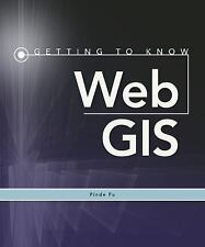 Getting to Know Web GIS by Pinde Fu (2015, Paperback)