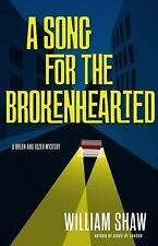 A Song for the Brokenhearted by William Shaw (2016, Hardcover)