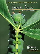 Garden Insects of North America: The Ultimate Guide to Backyard Bugs by...
