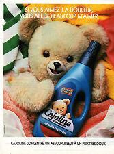 Publicité 1988  CAJOLINE concentré assouplisseur pour un linge tout doux !!