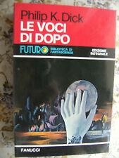 LE VOCI DI DOPO E ALTRE STORIE - PHILIP K. DICK