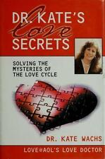 Dr. Kate's Love Secrets: Solving the Mysteries of The Love Cycle Wachs, Kate, W