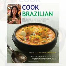 Cook Brazilian: 100 Classic and Creative Recipes New Paperback