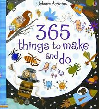365 Things to Make and Do (Usborne Activities) by Watt, Fiona, Good Book