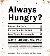 Always Hungry? : Conquer Cravings, Retrain Your Fat Cells, and Lose Weight 6 CDs