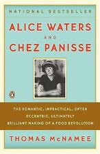 Alice Waters and Chez Panisse : The Romantic, Impractical, Often Eccentric,...
